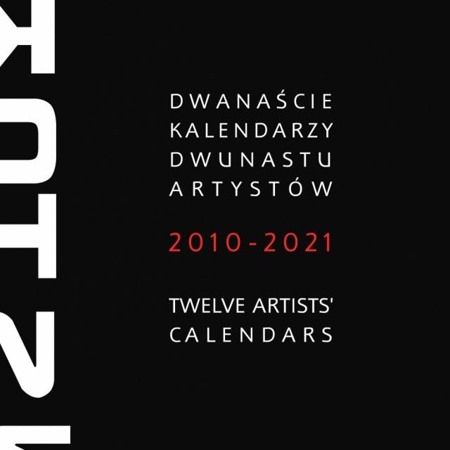 Dwanaście kalendarzy – dwunastu artystów 2010-2021