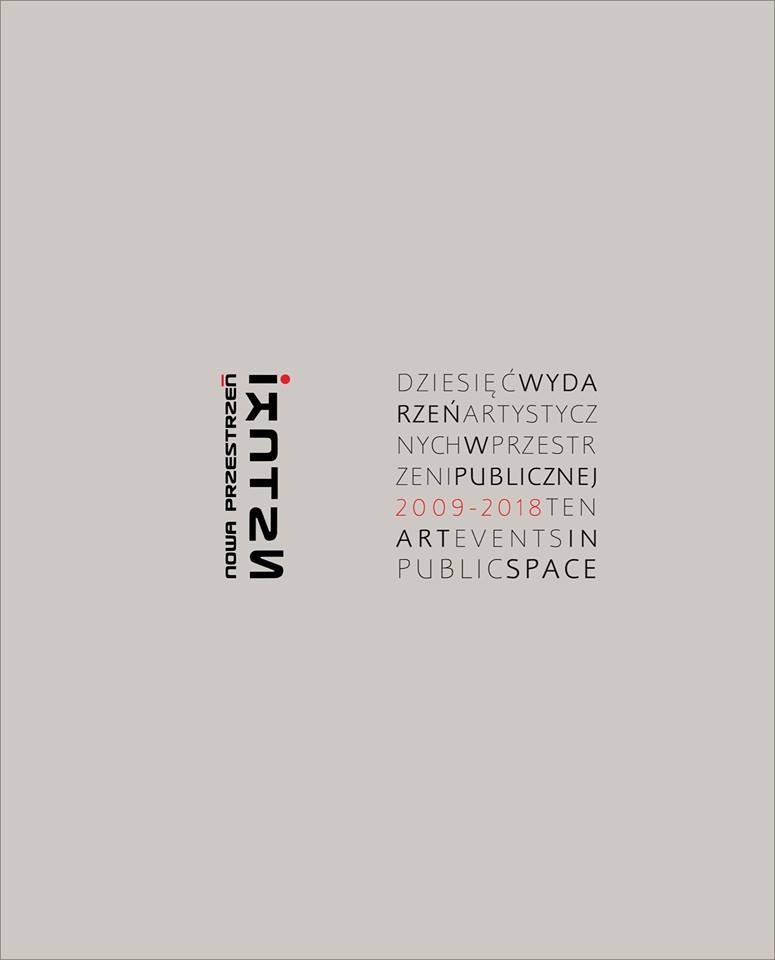 Dziesięć wydarzeń artystycznych w przestrzeni publicznej 2009-2018